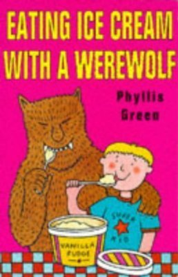 Eating Ice Cream With a Werewolf  by  Phyllis Green