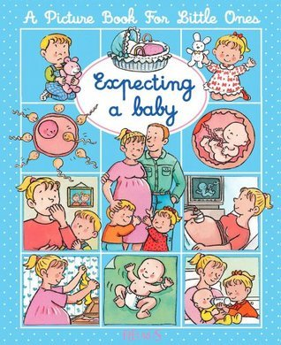 Expecting a baby (A picture book for little ones)  by  Émilie Beaumont