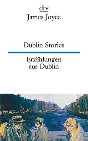 Erzählungen aus Dublin James Joyce