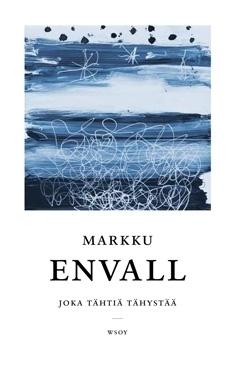 Joka tähtiä tähystää  by  Markku Envall