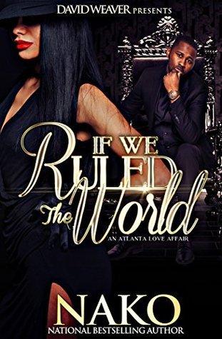 If We Ruled The World: An Atlanta Love Affair  by  Nako