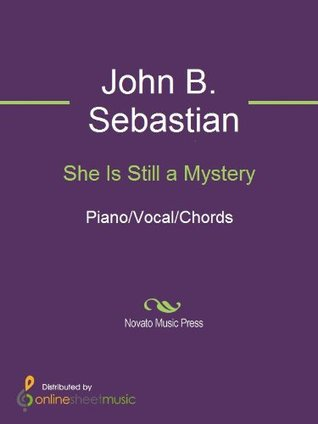 She Is Still a Mystery  by  John B. Sebastian