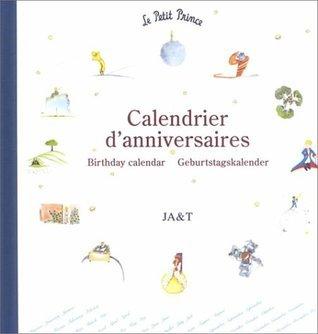 Le Petit Prince Calendrier DAnniversaires  by  Antoine de Saint-Exupéry