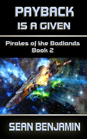 Payback Is a Given: Pirates of the Badlands Series Book 2 Sean Benjamin
