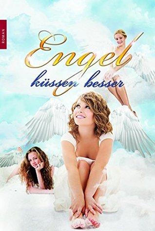Engel küssen besser Sandra Paul