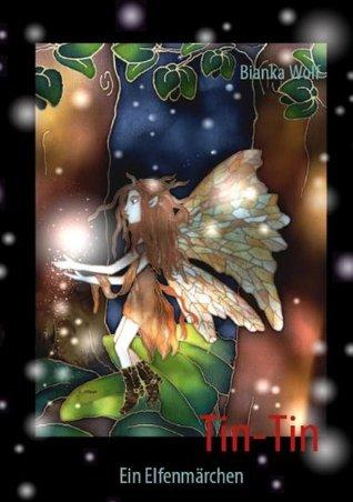 Tin-Tin: Ein Elfenmärchen  by  Bianka Wolf
