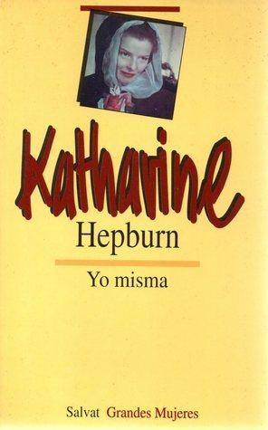 Yo misma  by  Katharine Hepburn