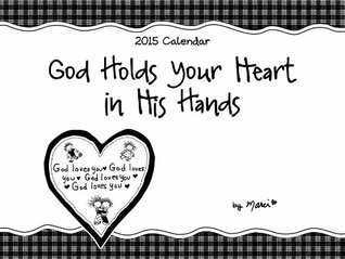 God Holds Your Heart in His Hands Marci