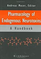 Pharmacology Of Endogenous Neurotoxins: A Handbook  by  Andreas Moser