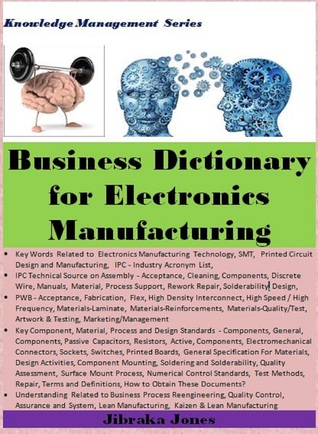 Business Dictionary for Electronics Manufacturing  by  Jibraka Jones