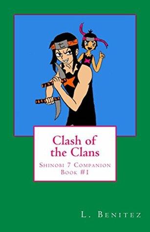 Clash of the Clans: Shinobi 7 Companion Book #1 (Shinobi 7 Series 2)  by  L. Benítez
