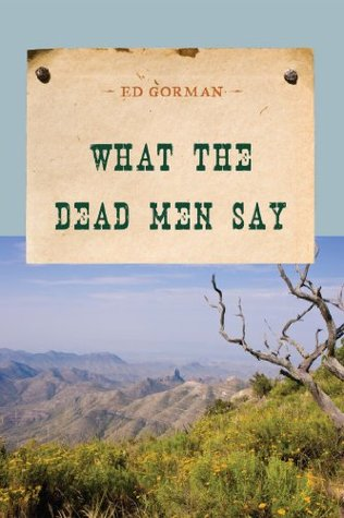 What the Dead Men Say (An Evans Novel of the West)  by  Ed Gorman