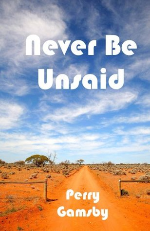 Never Be Unsaid (Street Lit Book 3)  by  Perry Gamsby