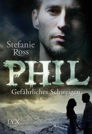 Phil - Gefährliches Schweigen (DeGrasse, #5) Stefanie Ross