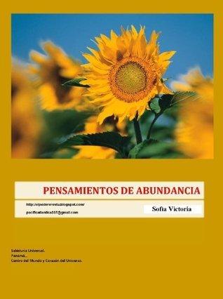 PENSAMIENTOS DE ABUNDANCIA: Sabiduría Universal  by  Sofia Victoria