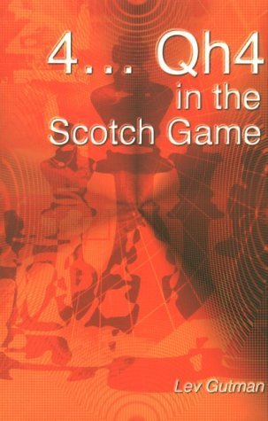 4 . . . Qh4 in the Scotch Game Lev Gutman
