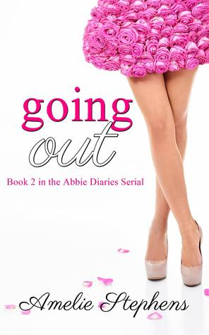Going Out (The Abbie Diaries, #2)  by  Amelie Stephens