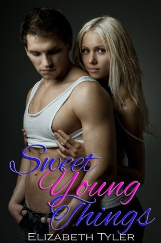 Sweet Young Things: 3 Tales of College Girls and Strangers Elizabeth Tyler