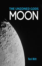 The Unzoned Gods : Moon Teri Hitt