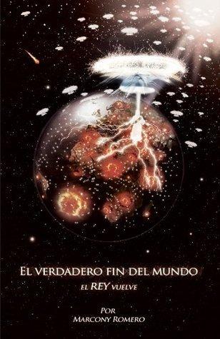 El Verdadero Fin del Mundo El Rey Vuelve  by  Marcony Romero