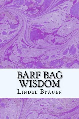 Barf Bag Wisdom (The Bag Series Book 1)  by  Lindee Brauer