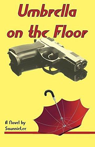 Umbrella On The Floor (The Karen Gallagher Mysteries Book 1)  by  SaunnieLee