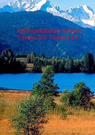Broschüre Orthomolekulare Medizin - Vitamin D3 - Vitamin K2  by  Volker H. Schendel
