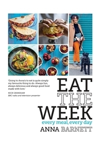 Eat the Week: Every Meal Every Day Anna Barnett