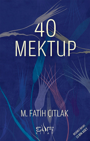 40 Mektup  by  M. Fatih Çıtlak