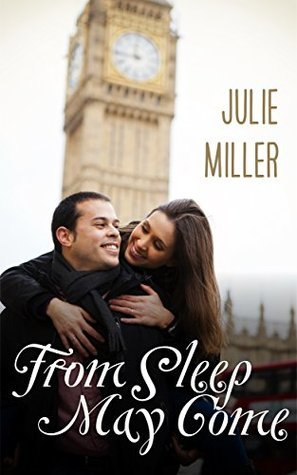 Romance: From Sleep May Come Julie     Miller