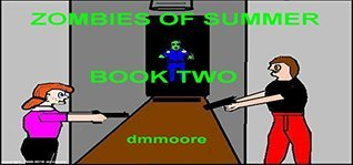 Zombies of Summer - Book Two  by  dm moore
