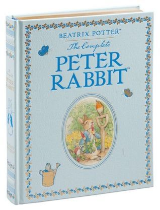 The Complete Peter Rabbit  by  Beatrix Potter