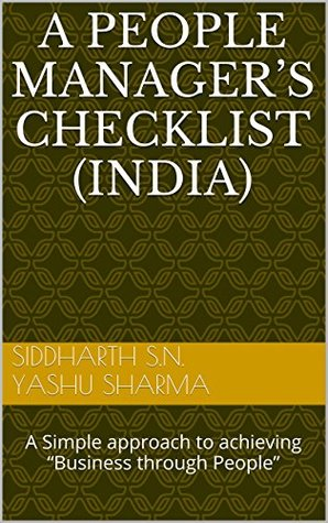 A People Managers Checklist (India): A Simple approach to achieving Business through People  by  Siddharth S.N.