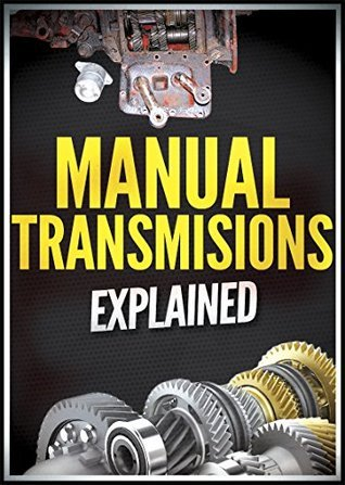 Manual Transmissions Explained  by  Paul Cangialosi