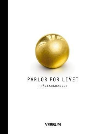 Pärlor för Livet - Frälsarkransen  by  Johan Dalman