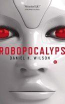 Robopocalyps Daniel H. Wilson