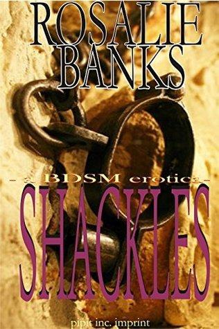 Shackles  by  Rosalie Banks