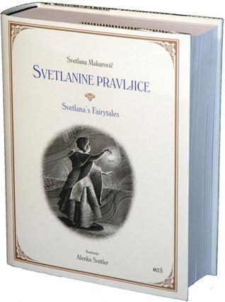 Svetlanine pravljice / Svetlanas Fairytales  by  Svetlana Makarovič