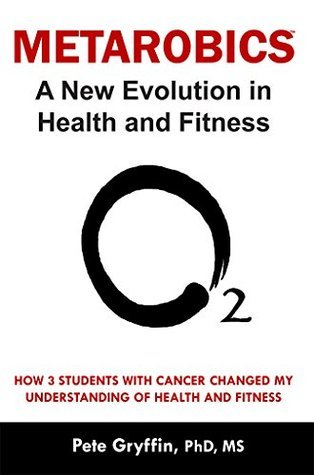 Metarobics: A New Evolution in Health and Fitness  by  Pete Gryffin