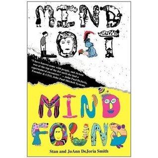 Mind Lost, Mind Found: The Story of JoAnn DeJoria Smith Stanley R. Smith Jr