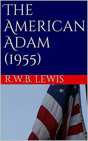 The American Adam (1955) R.W.B. Lewis