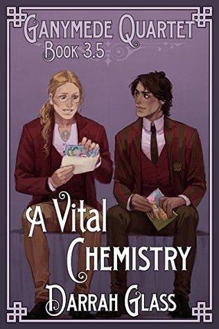 A Vital Chemistry (Ganymede Quartet #3.5)  by  Darrah Glass