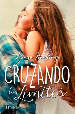 Cruzando los límites (Cruzando los límites, #1)  by  Maria  Martinez