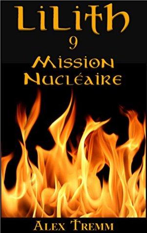 MISSION NUCLÉAIRE (LILITH t. 9)  by  Alex Tremm