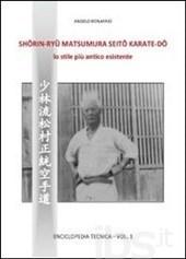 Shorin-Ryu Matsumura seito Karate-Do: lo stile più antico esistente Vol. 1 Angelo Bonanno
