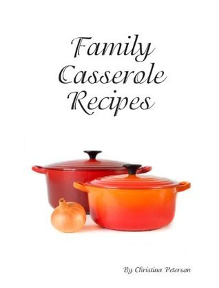 Crab Meat Casserole Recipes (Family Casserole Recipes Book 3)  by  Christina Peterson