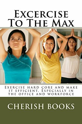 Excercise To The Max  by  Cherish Books