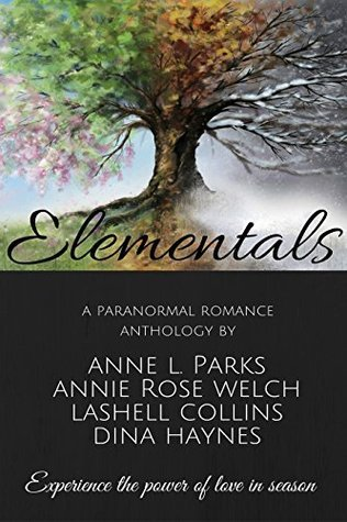 Elementals: A Paranormal Fantasy Romance Anthology  by  Anne L. Parks