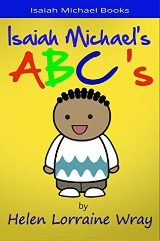 Isaiah Michaels ABCs (Isaiah Michael Books Book 2)  by  Helen Wray