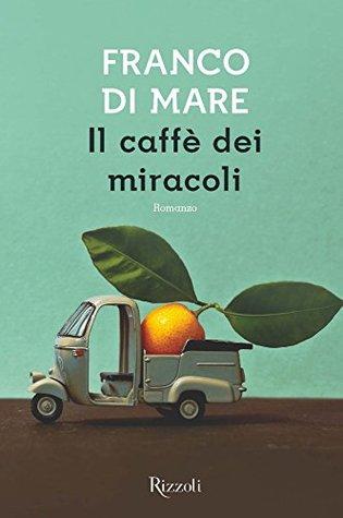 Il caffè dei miracoli Franco Di Mare